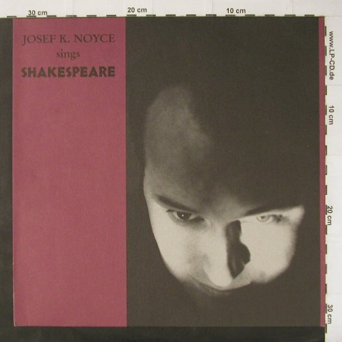Josef K. Noyce: Sings Shakespeare, Bad Alchemy(Baal 55), D, 1989 - LP - C3003 - 7,50 Euro