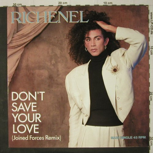 Richenel: Don't Save Your Love*3, Epic(EPC 650844 6), NL, 1987 - 12inch - C7900 - 3,00 Euro