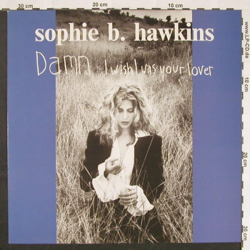 Hawkins,Sophie B.: Damn I Wish I Was Your Lover*2+2, Columb.(657735 6), NL, 1992 - 12inch - C9828 - 3,00 Euro