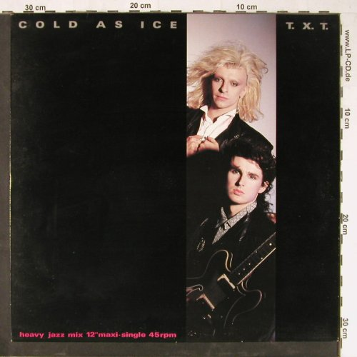 T.X.T.: Cold As Ice*2+1, CBS(A 12.6551), NL, 1985 - 12inch - E2922 - 2,50 Euro
