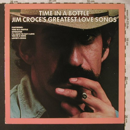 Croce,Jim: Time In A Bottle-Greatest Love Song, Castle(CLALP 117), UK, 1986 - LP - F1724 - 5,00 Euro