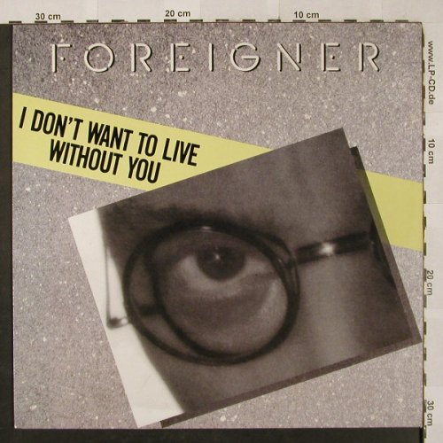 Foreigner: I don't want to Live without you, Atlantic(786 578-0), D, 1988 - 12inch - H2569 - 4,00 Euro