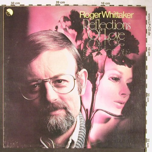 Whittaker,Roger: Reflections Of Love, EMI(EMC 3140), UK, 1976 - LP - H5347 - 6,00 Euro