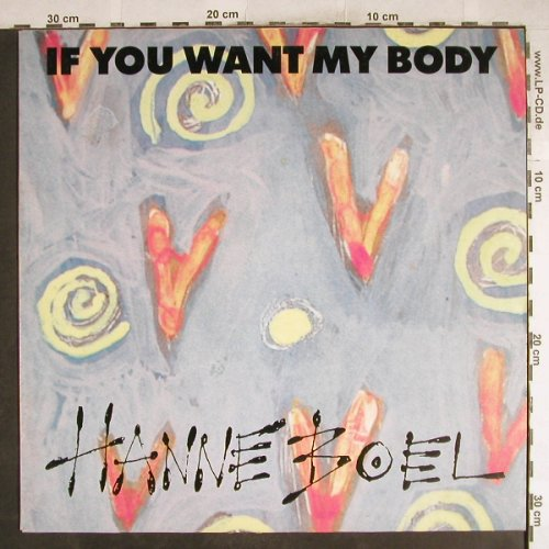 Boel,Hanne: If You Want My Body*2+1, Metron.(879 861-1), D, 1990 - 12inch - H7532 - 3,00 Euro