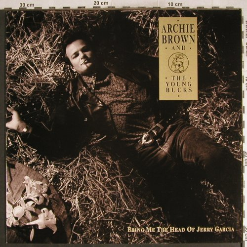 Brown,Archie and t.Young Bucks: Bring me the head of Jerry Garcia, Westpark(87011), D, 1988 - LP - H7561 - 5,50 Euro