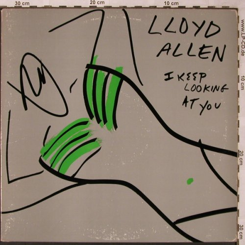 Allen,Lloyd: I keep looking at you *2, Epic(49-04253), US, 1983 - 12inch - X2168 - 3,00 Euro