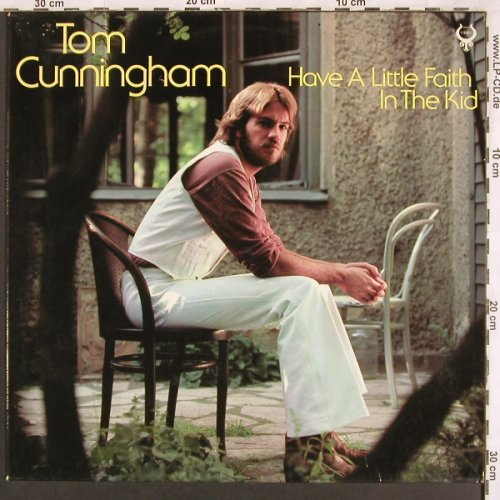 Cunningham,Tom: Have A Little Faith In The Kid, Toledo(INT 162.501), D, 1978 - LP - X3465 - 5,00 Euro