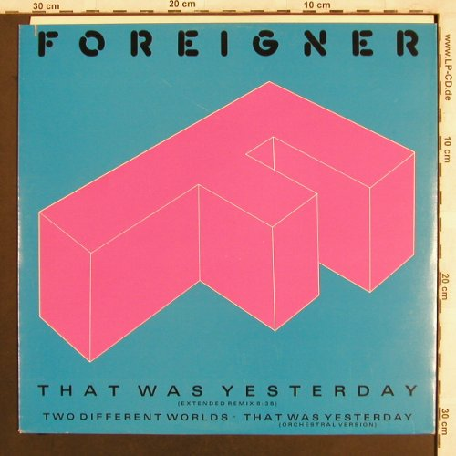 Foreigner: That Was Yesterday*2+1,Co, Atlantic(786 898-0), D, 1985 - 12inch - X3863 - 5,00 Euro