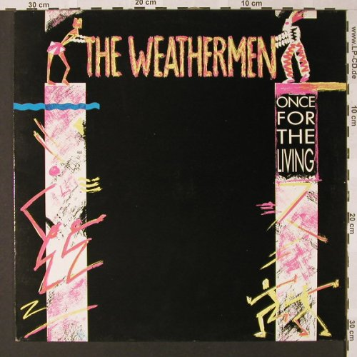 Weathermen: Once For The Living*3, Play it ag(08-030256-20), NL, 1990 - 12inch - E7914 - 1,50 Euro