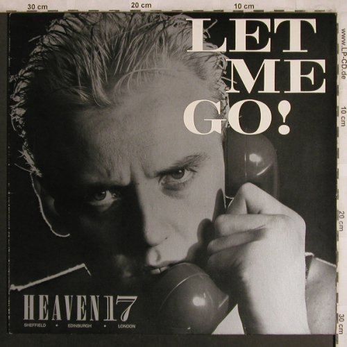 Heaven 17: Let Me Go!*2, Virgin(600 704), D, 1982 - 12inch - X4393 - 4,00 Euro