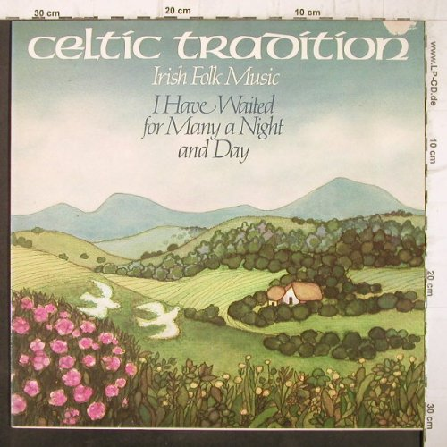 Celtic Tradition: I Have Waited For Many A Night And, Pläne(MMG 64 0023), D,m-/vg+, 1984 - LP - F9122 - 4,00 Euro