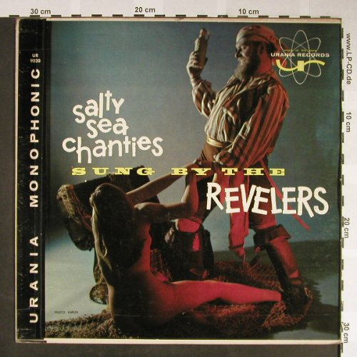 Revelers: Salty Sea Chanties, TOC, bad cond., Urania Rec.(UR 9020), US,vg+/vg+,  - LP - H2100 - 4,00 Euro