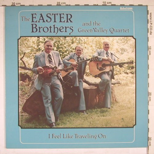 Easter Brothers & Green Valley Quar: I Feel LikeTraveling On, Rebel(1595), US, 80 - LP - B4283 - 6,00 Euro