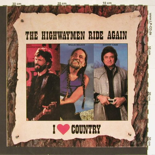 V.A.The Highwaymen Ride Again: I Love Country,Kristoff,Nelson,Cash, CBS(450431 1), NL, 86 - LP - B6814 - 5,50 Euro