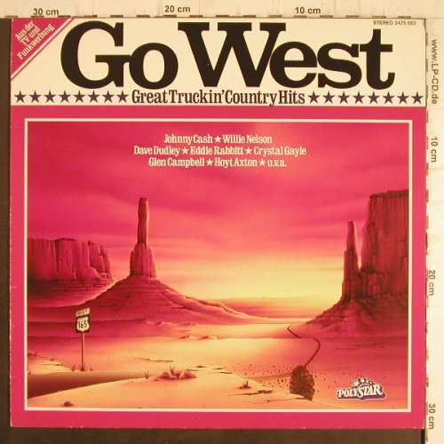 V.A.Go West: Great Truckin'Country Hits, Polystar(2475 562), D,  - LP - F8555 - 4,00 Euro