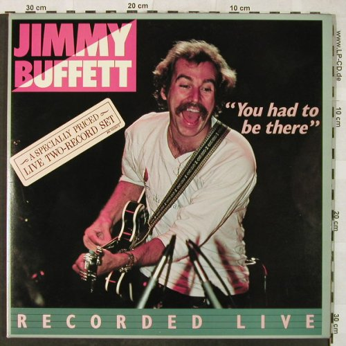 Buffett,Jimmy: You Had To Be There-Live,Foc, ABC(AK 1008/2), US, 1978 - 2LP - H5213 - 7,50 Euro