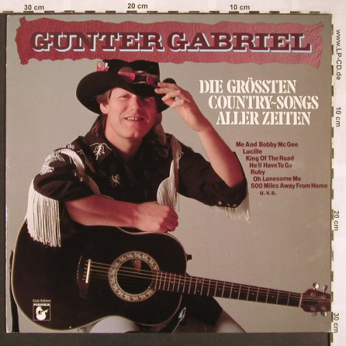 Gabriel,Gunter: Die Grössten Country-Songs a.Zeiten, Hansa(40 067 2), D,Club.Ed., 1983 - LP - X1694 - 5,50 Euro
