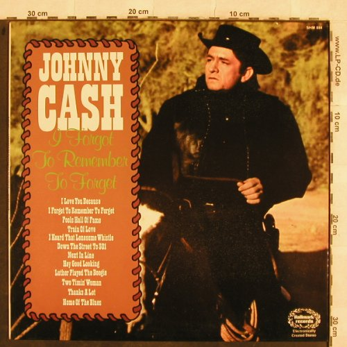 Cash,Johnny: I Forgot To Remember To Forget, Hallmark(SHM 884), UK, Ri,  - LP - X32 - 6,00 Euro
