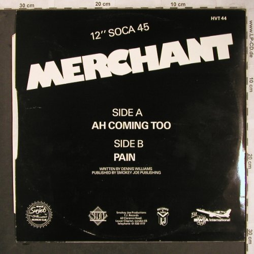 Merchant: Ah Coming too / Pain (Soca), Hot Vinyl(HVT 44), ,  - 12inch - X4709 - 4,00 Euro