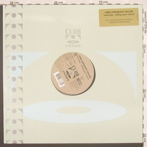 Libra presents Taylor: Anomally-Calling Your Name*4,Flc, ClubCultur(), D, 00 - 12inch - B8710 - 3,00 Euro