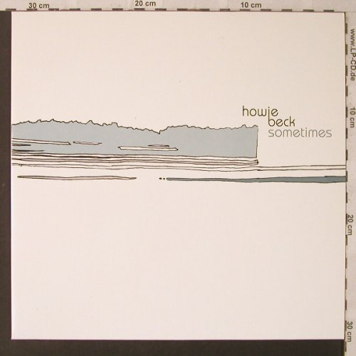 Howie Beck: Sometimes/Lay Down/My Low, Ever(REVE01EP), D, 2006 - 12inch - F2266 - 5,00 Euro