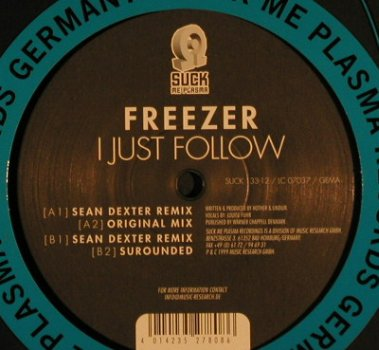 Freezer: I Just Follow *4, FLC, Suck Me Plasma(133-12), D, 1999 - 12inch - F6993 - 4,00 Euro