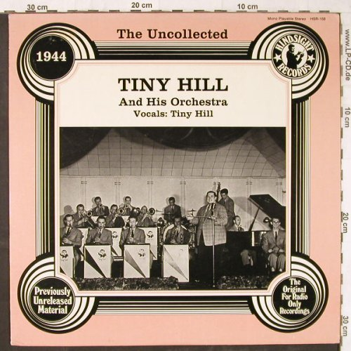 Hill,Tiny & his Orchestra: 1944, The Uncollected, Hindsight(HSR-159), US, 1980 - LP - E5728 - 7,50 Euro
