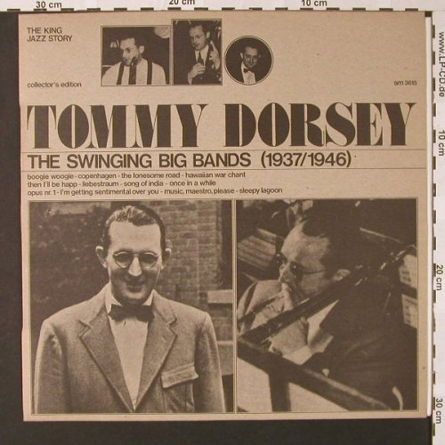 Dorsey,Tommy: The Swinging Big Bands(1937/1946), The King Jazz Story(SM 3615), I, 1974 - LP - E7471 - 5,00 Euro