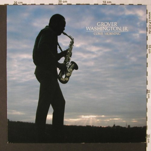 Washington Jr.,Grover: Come Morning, Elektra(ELK K 52 337), D, 1981 - LP - E8463 - 5,00 Euro