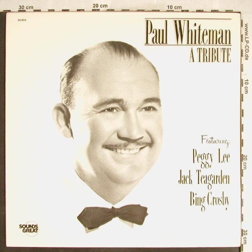 Whiteman,Paul - A Tribute: f.Peggy Lee,J.Teagarden,Bing Crosby, Sounds Great(SG-8015), US,Ri, 1986 - LP - H6297 - 6,00 Euro