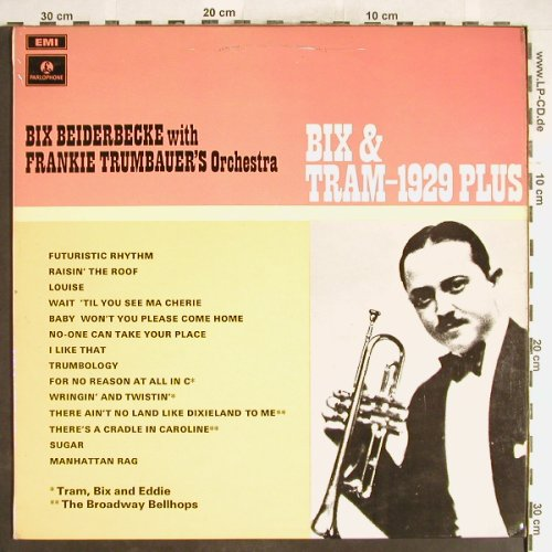 Beiderbecke,Bix  w.Fr.Trumbauer'sOr: Bix and Tram -1929 Plus, EMI Parlophone(PMC 7113), UK,vg+/vg+,  - LP - H6307 - 5,00 Euro