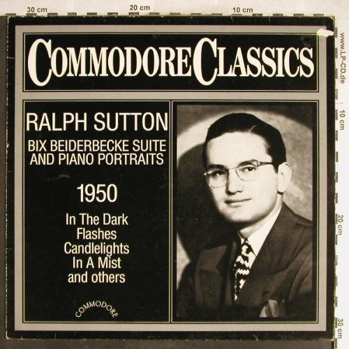 Sutton,Ralph: Bix Beiderbecke Suite & Piano Portr, Commodore,1950(6.25525 AG), D,m-/vg+, 1983 - LP - H6404 - 4,00 Euro