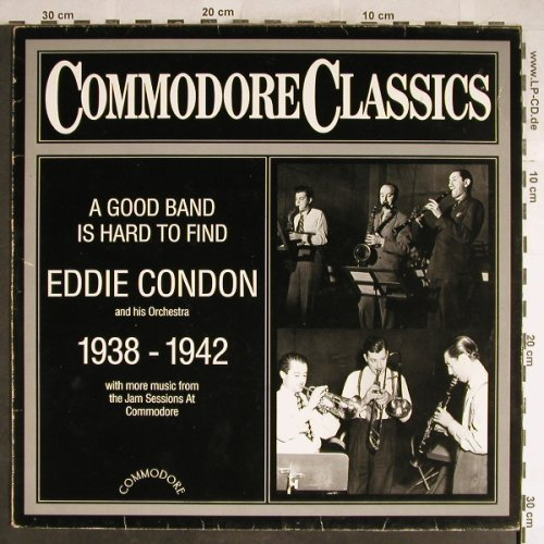 Condon,Eddie & his Orch.: A Good Band Is Hard To Find,38-42, Commodore(6.25526 AG), D,VG+/m-, 1983 - LP - H6419 - 3,00 Euro