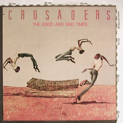 Crusaders: The Good And Bad Times, MCA(5781), CDN, co, 1986 - LP - H6710 - 6,00 Euro