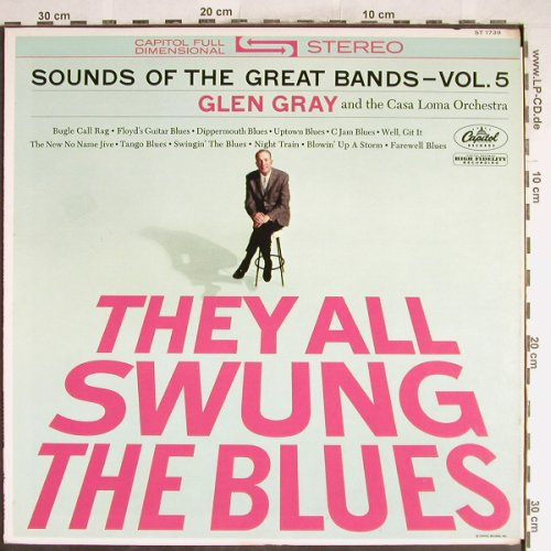 Gray,Glen & Casa Loma Orch.: They All Swung The Blues, Capitol, Vol.5(ST 1739), US,  - LP - H6794 - 7,50 Euro