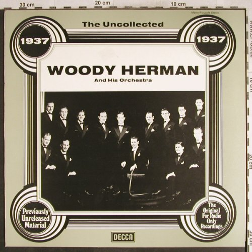 Herman,Woody & Orch.: The Uncollected, 1937, Decca(6.23558 AG), D, 1978 - LP - H7748 - 5,50 Euro