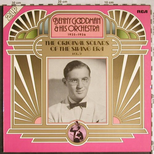 Goodman,Benny & his Orchestra: The Orig.Sounds o.t.Swing Era,Vol.6, RCA International(CL 05515), D, 1975 - 2LP - H7891 - 7,50 Euro