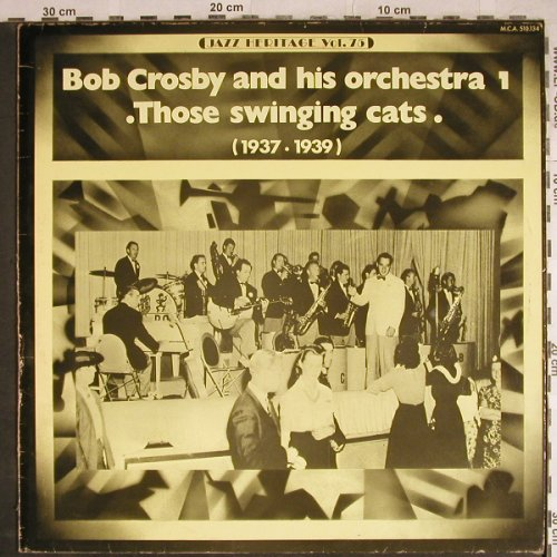 Crosby,Bob & his Orchestra 1: Those swinging cats, m-/vg+, MCA(MCA 510.134), F, 1975 - LP - H8316 - 6,00 Euro