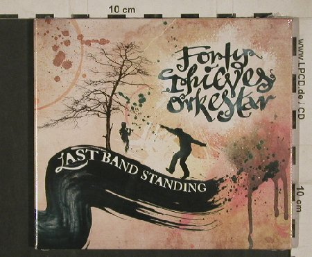 Forty Thieves Orkestar: Last Band Standing, FS-New, Enya/19Industries(NIN-1909-2), , 2011 - CD - 80734 - 7,50 Euro
