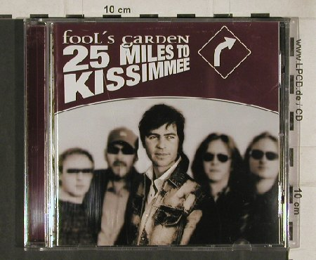Fool's Garden: 25 Miles to Kissimmee, Polydor(589 642-2), EU, 2003 - CD - 81019 - 10,00 Euro