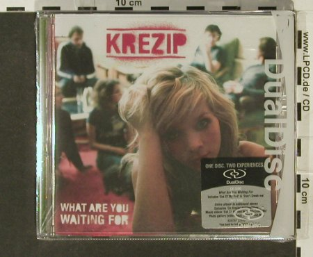 Krezip: What Are You Waiting For,Dualdisc, Sony(), EU,FS-new, 2005 - CD - 94158 - 10,00 Euro