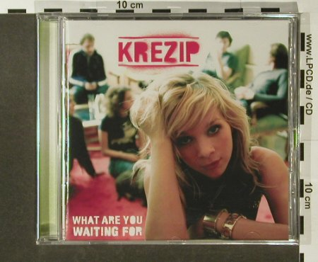 Krezip: What Are You Waiting For, FS-New, Sony(), EU, 2005 - CD - 96529 - 10,00 Euro