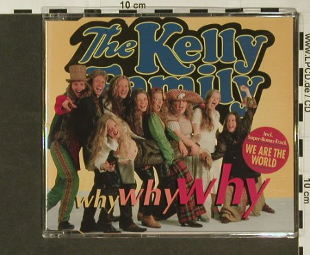 Kelly Family: Why Why Why+2, Kel-Life(), D, 95 - CD5inch - 96780 - 3,00 Euro