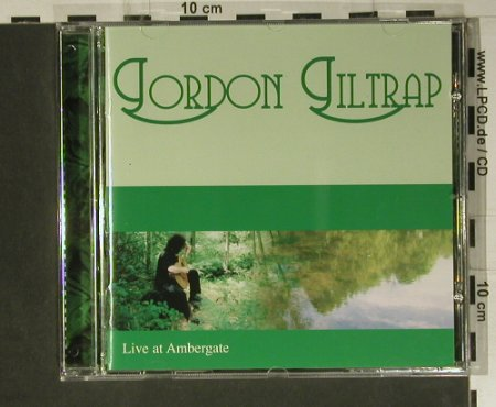 Giltrap,Gordon: Live At Ambergate, La Cooka Ratcha(), UK, 2004 - CD - 98835 - 10,00 Euro