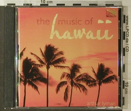 Lyman,Arthur: The Music of Hawaii, Arc(), A, 2002 - CD - 82421 - 10,00 Euro