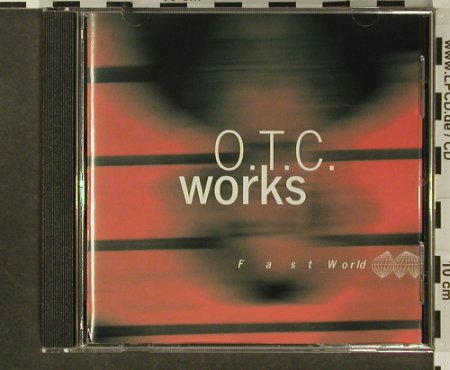 O.T.C. Works: Fast World, Mischa Schumann, GAGA(O.T.C.01), D, 1996 - CD - 96693 - 10,00 Euro