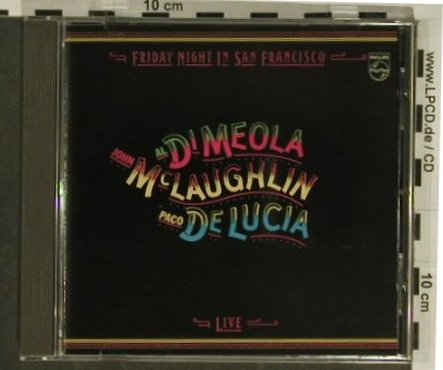 Di Meola/McLaughlin/deLucia: Friday Night In SanFrancisco, Philips(), D, 1981 - CD - 97384 - 7,50 Euro