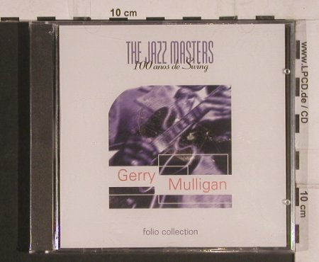 Mulligan,Gerry: The Jazz Masters 100 anos de Swing, Folio Collection(), FS-New,  - CD - 99735 - 4,00 Euro