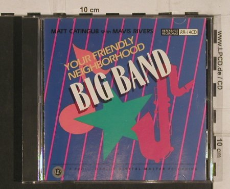 Neighborhood Big Band: Your Friendly,MattCatingub/M.Rivers, Reference Rec.(RR-14cd), US, 1989 - CD - 99782 - 10,00 Euro