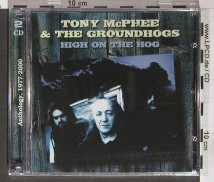 Mc Phee,Tony & the Groundhogs: High on the Hog, Sanctuary(), EU, 2004 - 2CD - 92284 - 10,00 Euro